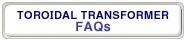btn_toroidaltransformer_faq